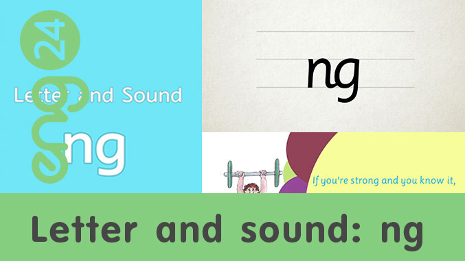 Letter and sound: ng