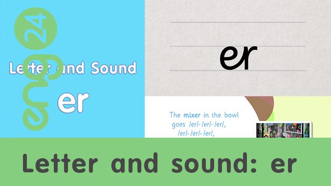 Letter and sound: er
